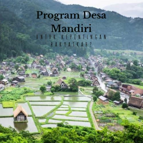 Program Desa Mandiri, untuk Kepentingan Rakyatkah?